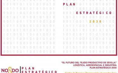 'El futuro del tejido productivo de Sevilla. Logística aeroespacial e industria. Plan Estratégico Sevilla 2030'